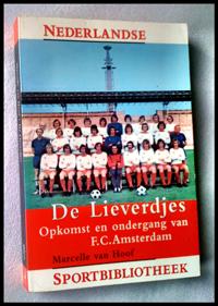 Marcelle van Hoof - De Lieverdjes. Opkomst en ondergang van F.C. Amsterdam