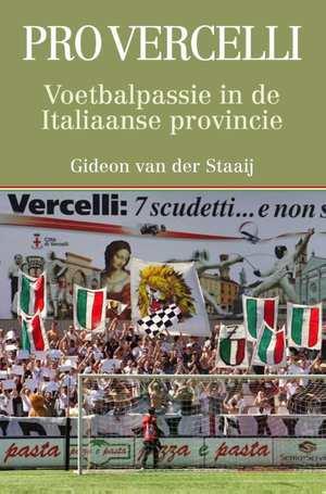 pro-vercelli-voetbalpassie-in-de-italiaanse-provincie-gideon-van-der-staaij